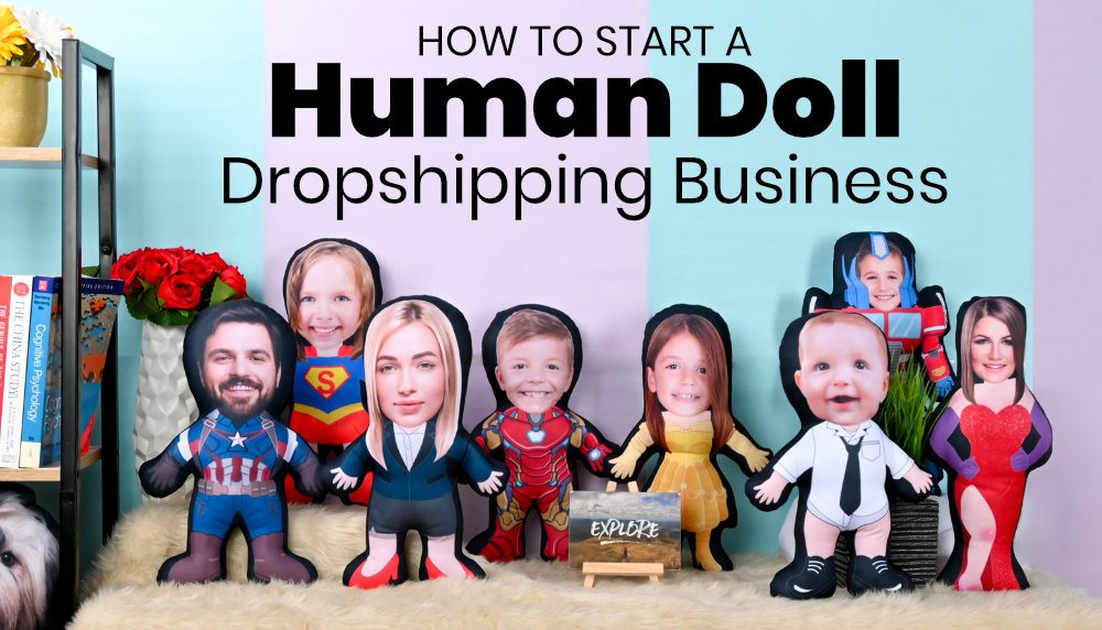How to Start a Human Doll Dropshipping Business with Print on Demand